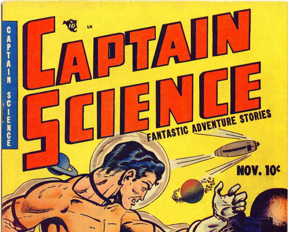 The cover of a 50s magazine called Captain Science, showing a muscular hero in a futuristic space suit.